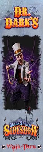 Dr. Dark's Black Spider Sideshow